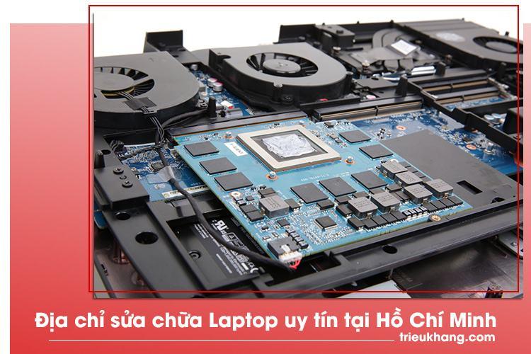 Triệu Khang sửa laptop uy tín chuyên nghiệp tại Hồ Chí Minh