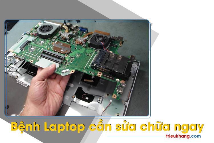 Bệnh laptop cần sửa chữa ngay bạn cần biết