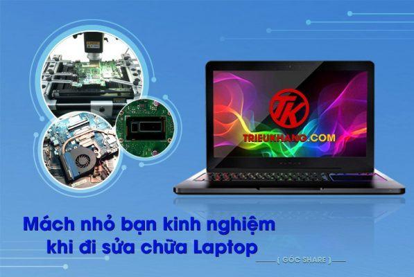 kinh nghiệm khi bạn đi sửa chữa laptop