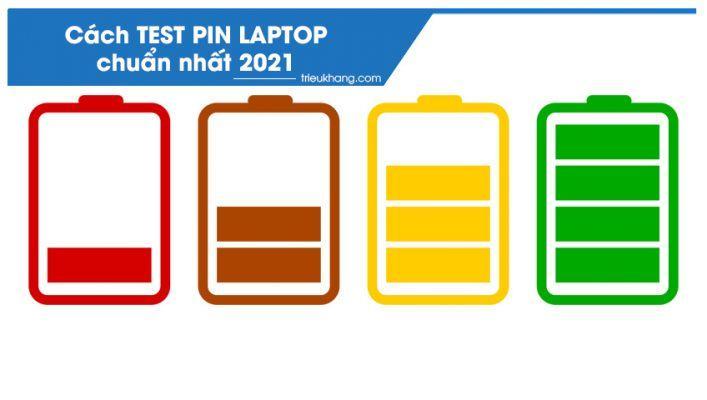cách test pin laptop chuẩn nhất 2021