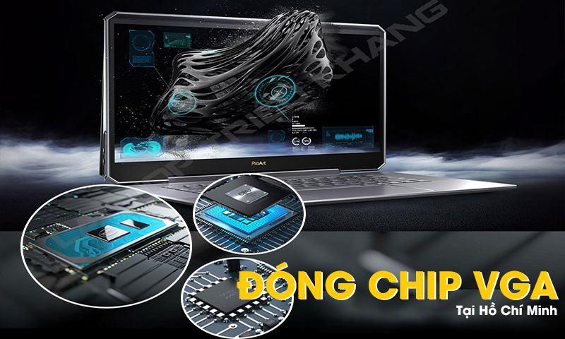 Đóng chip VGA màn hình laptop giá rẻ tại HCM