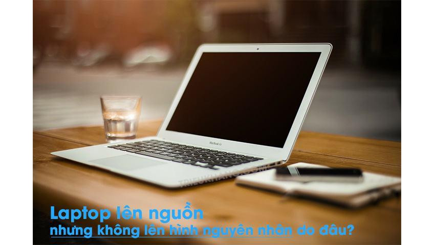 laptop có nguồn không hình