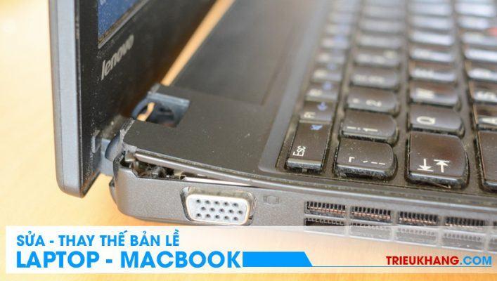 Sửa bản lề laptop macbook uy tín chuyên nghiệp tại hcm