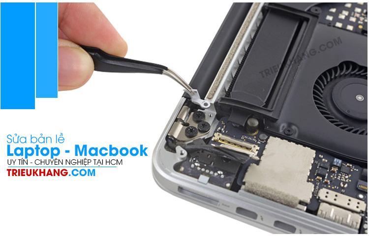 Sửa bản lề macbook uy tín giá rẻ tại tân bình hcm