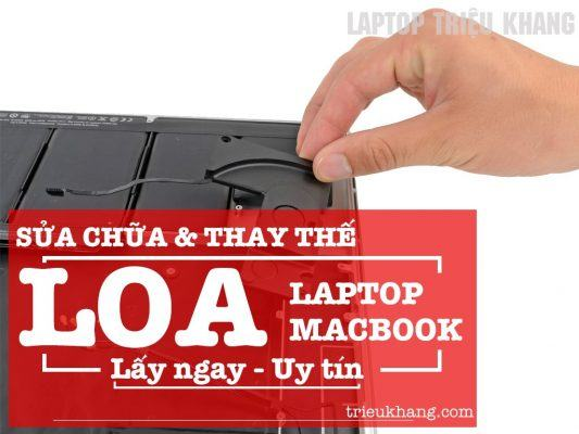 Laptop Triệu Khang nhận sửa chữa và thay loa cho laptop macbook
