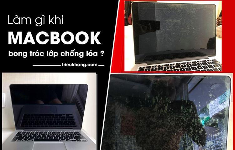 Laptop Triệu Khang xử lý macbook bong lớp chóng lóa uy tín nhất hcm