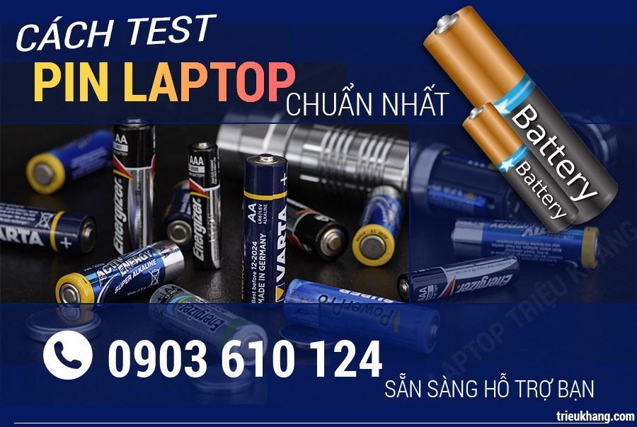 Cách test pin chuẩn cho laptop