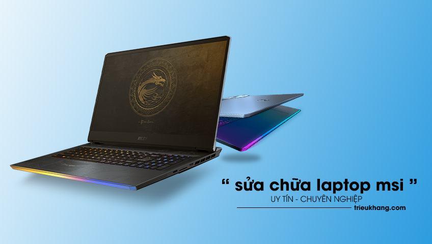 Địa chỉ sửa laptop msi uy tín tại hồ chí minh