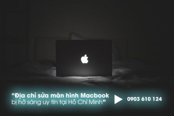 sửa màn hình macbook bị hở sáng lấy liền tại hồ chí minh