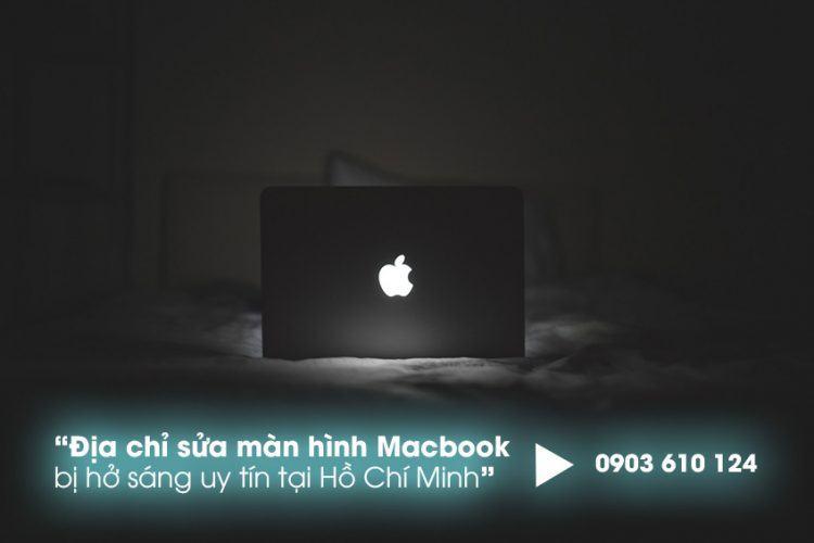 Địa chỉ sửa màn hình Macbook bị hở sáng uy tín nhất tại Hồ Chí Minh