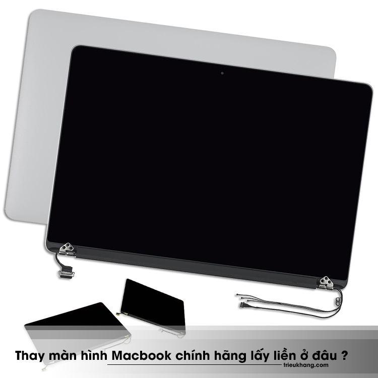 Thay màn hình macbook chính hãnglấy liền tại Hồ Chí Minh